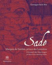 Sade, marquis de l'ombre, prince des lumières ; l'éventail des libertinages - Couverture - Format classique