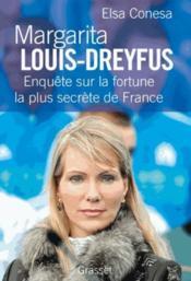 Margarita Louis-Dreyfus ; enquête sur la fortune la plus secrète de France - Couverture - Format classique