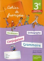 Français ; 3ème ; cahier de l'élève