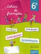 Français ; 6ème ; cahier de l'élève