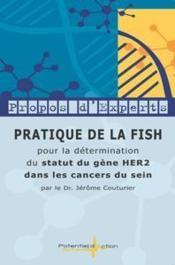 Pratique de la FISH pour la détermination du statut du gène HER2 dans les cancers du sein