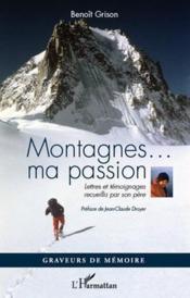 Montagnes... ma passion ; lettres et témoignages recueillis par son père - Couverture - Format classique