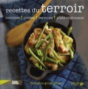 Recettes du terroir ; cocottes, potées, terrines, plats régionaux