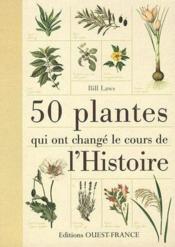 50 plantes qui ont changé le cours de l'histoire - Couverture - Format classique