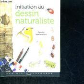 Initiation au dessin naturaliste - Couverture - Format classique