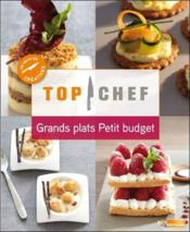Grands plats, petits budgets ; petit Top Chef