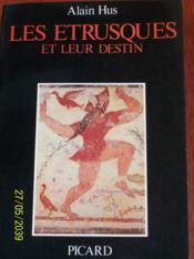 Les Etrusques et leur destin.