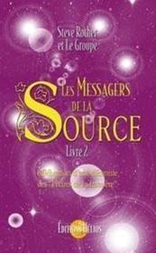 Messagers de la source t.2 ; célébration d'une décennie des