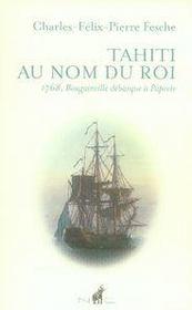 Tahiti au nom du roi ; 1768, bougainville d?barque ? papeete