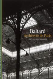 Baltard et l'épopée des Halles de Paris - Couverture - Format classique