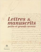 Lettres et manuscrits : petits et grands secrets - Couverture - Format classique