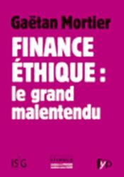 Finance éthique : le grand malentendu - Couverture - Format classique