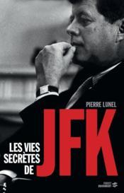 Les vies secretes de JFK