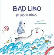 Bad Lino, Ze suis un Héros!