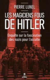 Les magiciens fous de Hitler