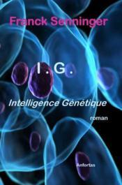 I.G. intelligence génétique - Couverture - Format classique