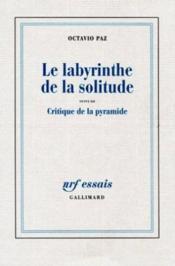 Le labyrinthe de la solitude ; critique de la pyramide - Couverture - Format classique
