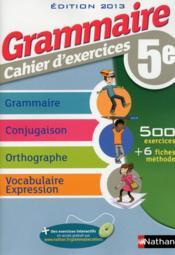 Grammaire ; 5e ; cahier d'exercices (édition 2013)