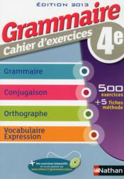 Grammaire ; 4e ; cahier d'exercices (édition 2013)