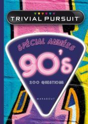 Trivial pursuit special annees 90's