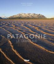 Patagonie ; le grand Sud - Couverture - Format classique
