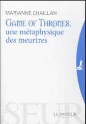 Game of thrones ; une métaphysique des meurtres
