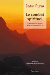 Le combat spirituel ; résistez au diable et vous serez libres