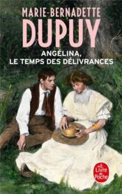 Le temps des délivrances ; Angélina