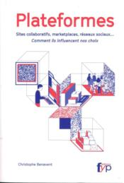Plateformes ; sites collaboratifs, marketplaces, réseaux sociaux... comment ils influencent nos choix - Couverture - Format classique