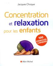 Concentration et relaxation pour les enfants (édition 2016) - Couverture - Format classique