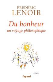Du bonheur ; un voyage philosophique