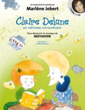 Claire Delune, une maîtresse extraordinaire ; pour découvrir la musique de Beethoven
