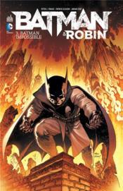 Batman & Robin t.3 ; Batman impossible