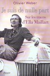 Je Suis De Nulle Part. Sur Les Traces D'Ella Maillart