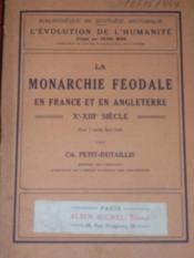 La monarchie féodale en France et en Angleterre: Xe-XIIIe siècle.