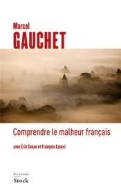 Comprendre le malheur français