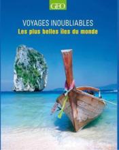 VOYAGES INOUBLIABLES ; les plus belles îles du monde - Couverture - Format classique
