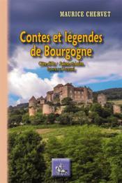 Contes et légendes de Bourgogne ; Côte-d'Or, Saône-et-Loire (contes du Tastevin) - Couverture - Format classique