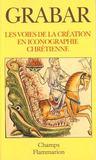 Livres - Les Voies De La Creation En Iconographie Chretienne, Antiquite Et Moyen Age