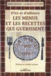 D'ici et d'ailleurs ; les menus et recettes qui guerissent