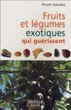Fruits Et Legumes Exotiques Qui Nous Guerissent