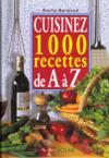Livres - Cuisinez 1000 Recettes De A A Z