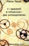 "Livres - L""appareil à influencer"" des schizophrènes"