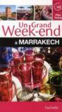 Livres - Un Grand Week-End ; Marrakech