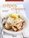 Livres - Crêpes et beignets ; 70 recettes sucrées faciles à réaliser