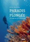 Livres - Paradis de la plongées ; 65 voyages que vous n'oublierez pas