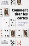 Livres - Comment tirer les cartes ; techniques simples (4e édition)
