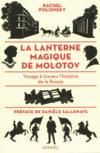 Livres - La lanterne magique de Molotov ; voyage à travers l'histoire de la Russie