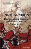 Livres - L'indignation ; histoire d'une émotion politique et morale