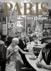 Livres - Paris mythique ; 100 photos de légende